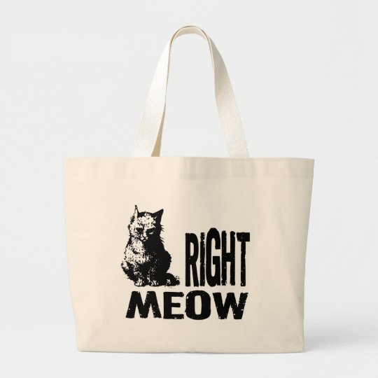 Right MEOW! Funny Evil Kitty Large Tote Bag