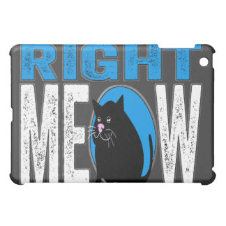 Right MEOW! Funny Kitty Cat Joke (Blue) Case For The iPad Mini