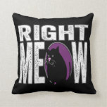 Right MEOW! Funny Kitty Cat Language Throw Pillows