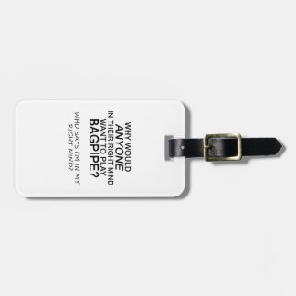 Right Mind Bagpipe Bag Tag