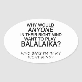 Right Mind Balalaika Oval Sticker
