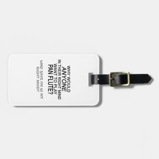 Right Mind Pan Flute Luggage Tag