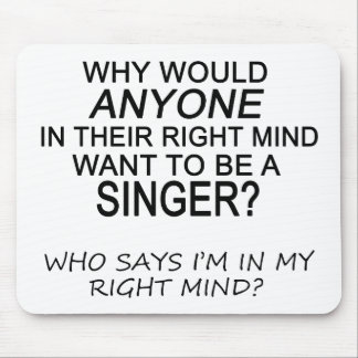 Right Mind Singer Mouse Pad