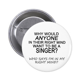 Right Mind Singer Pinback Button