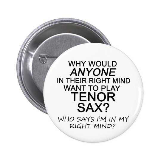 Right Mind Tenor Sax Pinback Button