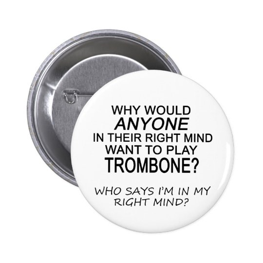 Right Mind Trombone Button
