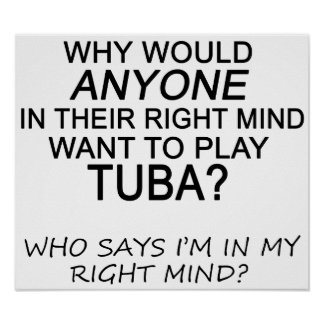 Right Mind Tuba Poster
