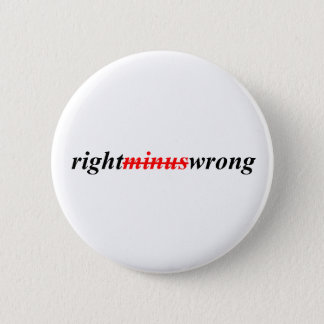 Right Minus Wrong - Standard Button Pin
