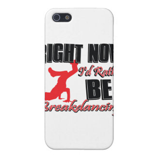 Right now I'd rather be break dancing iPhone 5 Cover