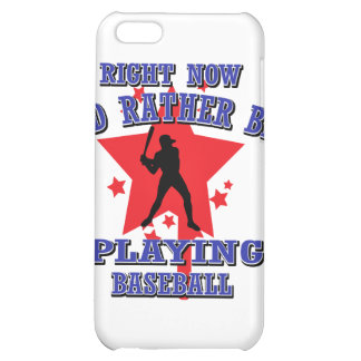 Right Now I'd Rather Be Playing Baseball iPhone 5C Case