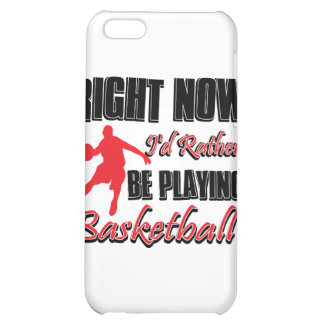 Right now I'd rather be playing basketball iPhone 5C Case