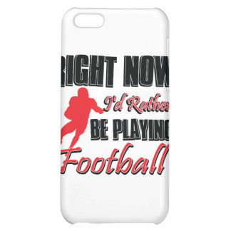 Right now I'd rather be playing football iPhone 5C Cover
