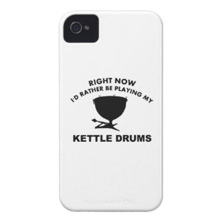 Right now I'd rather be playing the KETTLE DRUMS. iPhone 4 Case-Mate Case