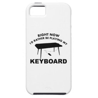 Right now I'd rather be playing the KEYBOAR. iPhone 5 Cases