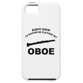 Right now I'd rather be playing the OBOE. iPhone 5 Covers