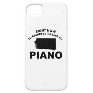 Right now I'd rather be playing the PIANO. iPhone 5 Case