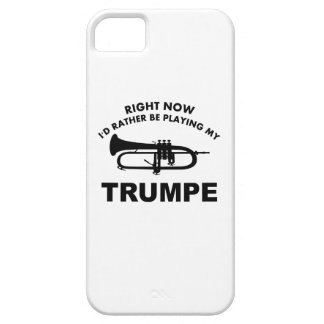 Right now I'd rather be playing the TRUMPE. iPhone 5 Cover