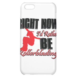 Right now I'd rather be roller blading iPhone 5C Covers
