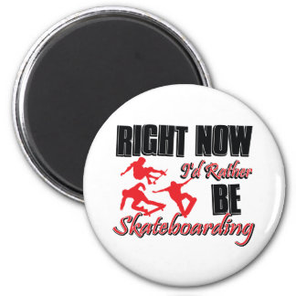 Right now I'd rather be Skate boarding 2 Inch Round Magnet