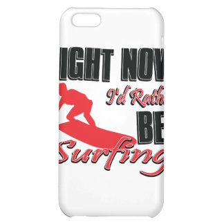 Right now I'd rather be surfing iPhone 5C Cover