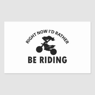 Right now I'd rather Riding gift items Rectangular Stickers
