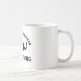 Right now I'd rather Sky diving gift items Coffee Mug