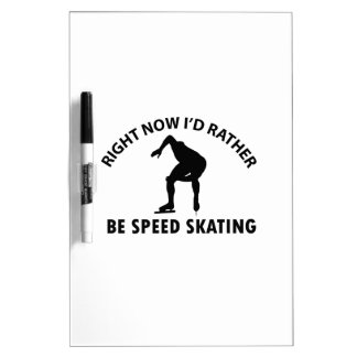 Right now I'd rather Speed Skating gift items Dry-Erase Whiteboards