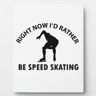 Right now I'd rather Speed Skating gift items Display Plaque