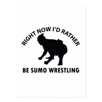 Right now I'd rather Sumo Wrestling gift items Postcard
