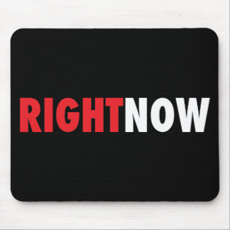 Right Now Mouse Pad