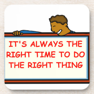 right thing drink coaster