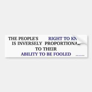 Right to know, Abiltiy to be fooled Bumper Sticker