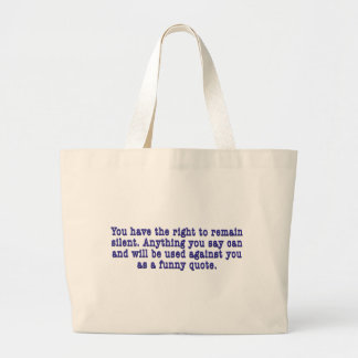 Right To Remain Quoted Large Tote Bag