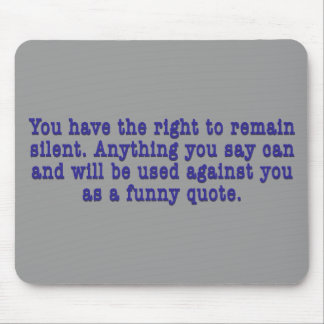 Right To Remain Quoted Mouse Pad