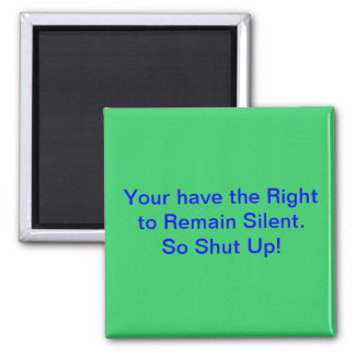 Right to Remain Silent Refrigerator Magnet