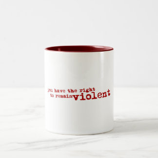Right To Remain Violent Mug