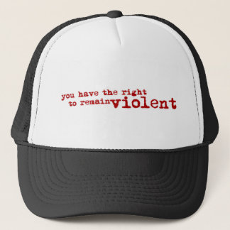 Right to Remain Violent Trucker Hat