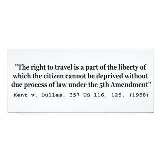 Right to Travel Kent v Dulles 357 US 116 125 1958 Card