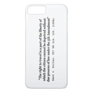 Right to Travel Kent v Dulles 357 US 116 125 1958 iPhone 8 Plus/7 Plus Case