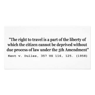 Right to Travel Kent v Dulles 357 US 116 125 1958 Photo Card