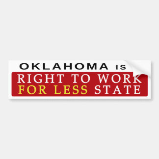 Right To Work For Less - Oklahoma Bumper Sticker