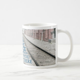 Right Track Quote on Photograph Coffee Mug