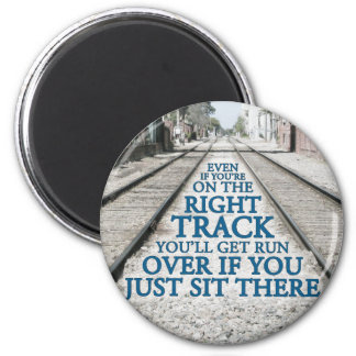 Right Track Quote on Photograph 2 Inch Round Magnet