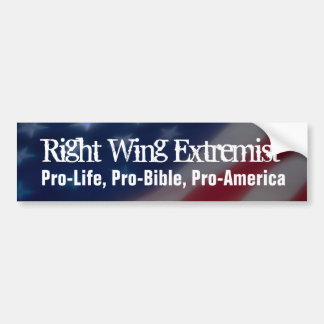 Right Wing Extremist Bumper Sticker, Pro America Bumper Sticker