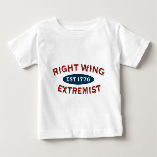 Right-Wing Extremist Est 1776 Baby T-Shirt