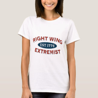 Right-Wing Extremist Est 1776 T-Shirt