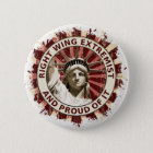 Right Wing Extremist Pinback Button