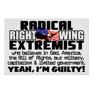 Right Wing Extremist! Poster