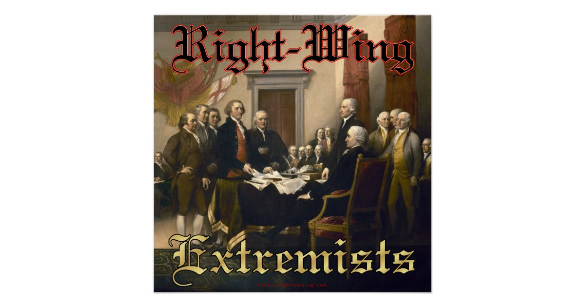 Right Wing Extremists Poster | Zazzle