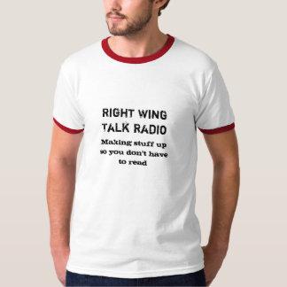 Right Wing radio; Making stuff up Tshirt
